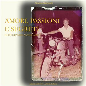 Hörbuch Cover: Amori, passioni e segreti di un grande Antiquario (Download)