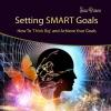 Hörbuch Cover: Setting Smart Goals: How to Think Big and Achieve Your Goals (Download)