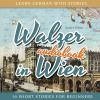 Hörbuch Cover: Learn German with Stories: Walzer in Wien - 10 Short Stories for Beginners (Download)