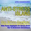 Hörbuch Cover: Anti-Stress Island: Say Stress Goodbye! (Download)