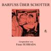 Hörbuch Cover: Barfuß über Schotter (Download)